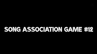 Song Association Game #12