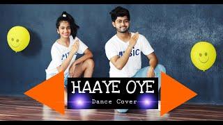 Haaye Oye - Dance Choreography | QARAN ft. Ash King | Elli AvrRam | Shantanu Maheshwari | Manish