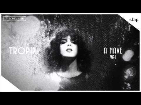 Céu - A Nave Vai (Álbum Tropix) [Áudio Oficial]