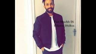 Dilpreet Dhillon-Fan Much Di || Desi Crew || Gograj Bai Upcoming Punjabi Songs 2016