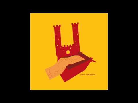 Castles - You, The Organ Grinder