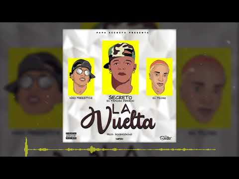 Secreto El Famoso Biberon ❌ Nino Freestyle ❌ El Fecho - La Vuelta (Audio Oficial)