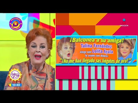 Talina Fernández aclara si Lolita Ayala le prestó dinero | Sale el Sol