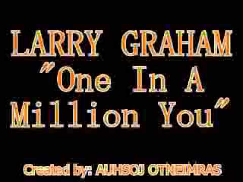 Larry Graham - One In A Million You (MP3 Audio)