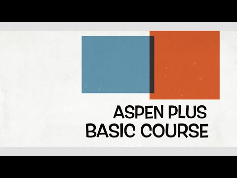 Lecture 20: Introduction to Unit Operations (Aspen Plus - Basic Modeling)