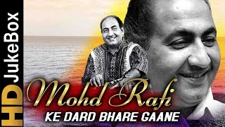Mohammed Rafi Ke Dard Bhare Gaane | Bollywood Evergreen Sad Songs Collection | Old Hindi Songs