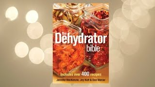 The Dehydrator Bible Cookbook Review