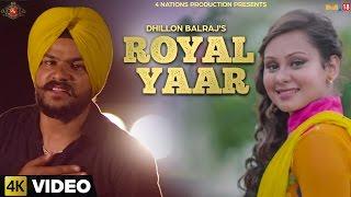 Royal Yaar | Dhillon Balraj | Latest Punjabi Songs 2016 | 4 Nations Production