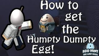 How to Get The Humpty Dumpty Egg! - ROBLOX Egg Hunt Guide 2017