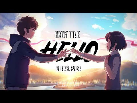 Your Name AMV - Hello From The Other Side