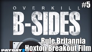 Payday 2 B-Sides: Rule Britannia (From the Hoxton Breakout Short Film)