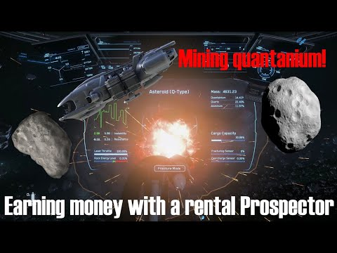 Get Rich With Quantanium! | Renting A Prospector Revisited