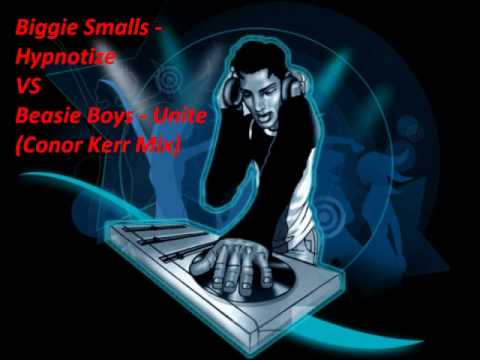 Biggie Smalls - Hypnotize VS Beasie Boys - Unite (Conor Kerr Mix)