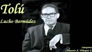 TOLÚ - Lucho Bermúdez
