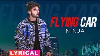 Flying Car (Lyrical Video)   Ninja Ft. Sultaan   Latest Punjabi Songs 2019   Speed Records
