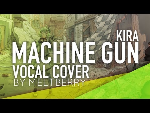 Vocaloid - Machine Gun (Vocal Cover)【Melt】
