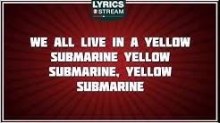 Yellow Submarine - The Beatles tribute - Lyrics