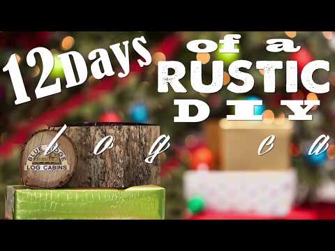 12 Days Of A Rustic Log Cabin Christmas Episode 1