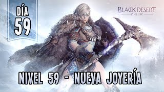BLACK DESERT EN ESPAÑOL | DIA 59 DE 365 | Nivel 59 - Nueva Joyería y las misiones del Desierto