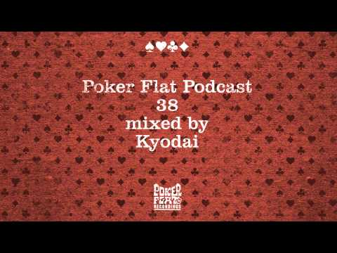 Poker Flat Podcast 38 mixed by Kyodai