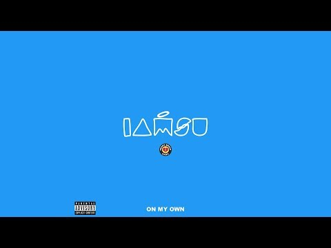 IAMSU - On My Own (Audio)