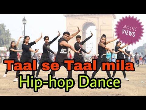 taal se taal mila dance | Hip-hop Dance  | Choreographer MANAN KASHYAP | 9717065235