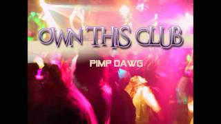Pimp Dawg - Own This Club (Steve Modana Remix Edit)