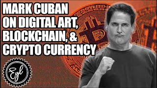MARK CUBAN ON DIGITAL ART, BLOCKCHAIN, & CRYPTO CURRENCY
