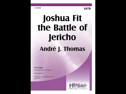 Joshua Fit the Battle of Jericho (SATB) - André J. Thomas