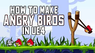 Make Angry Birds in one video (Unreal Engine blueprints tutorial)
