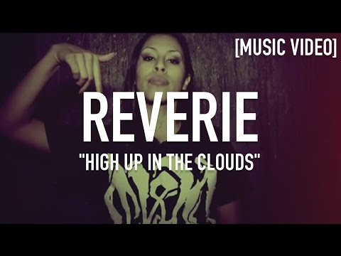 Reverie - High Up In The Clouds ( Dir. By @JDSFilms ) [ Music Video ]
