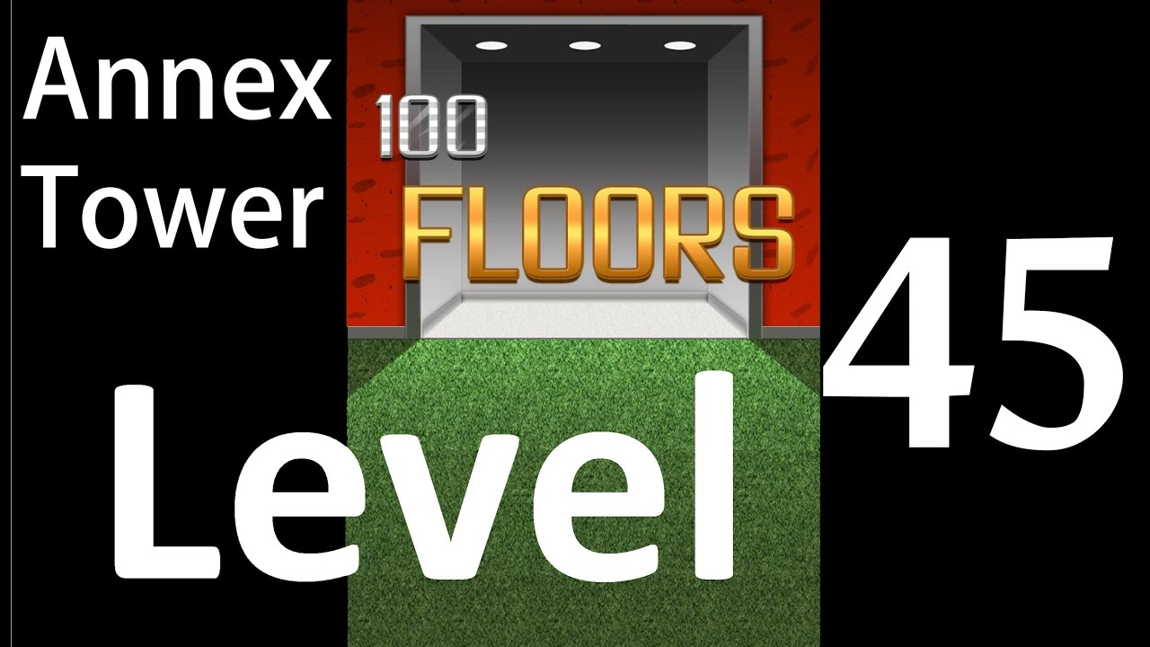 100 Floors Level 45 Annex Tower Solution Walkthrough Youtube