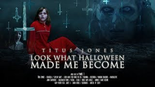 Titus Jones - Look What Halloween Made Me Become [Rihanna / Taylor Swift / Rob Zombie + more]