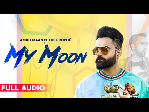 Download Lagu  Amrit Maan : My Moon | The PropheC | Mahira Sharma | Tru Makers | Latest Punjabi Song 2019 Mp3 Free