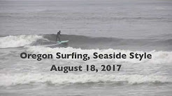 Oregon Surfing, Seaside Style (August 18, 2017)