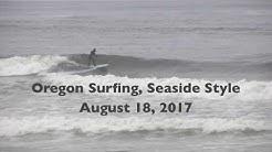 Oregon Surfing, Seaside Style (August 18, 2017)