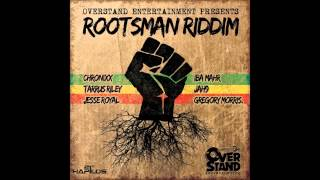 Rootsman Riddim Mix {Overstand Entertainment}  @Maticalise