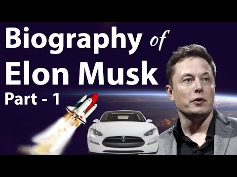 Biography of Elon Musk - एलोन मस्क का जीवन-चरित्र - Inspiring stories of great innovations Part 1