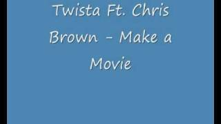 Twista Ft. Chris Brown - Make a Movie [Lyrics]