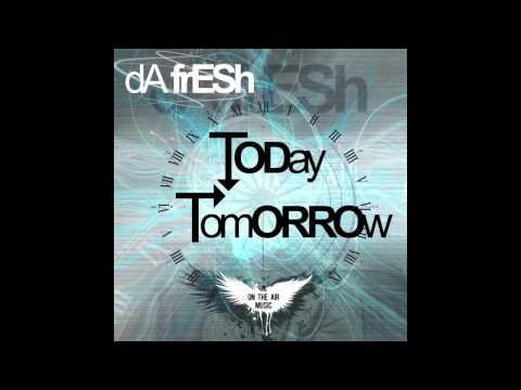 Tomorrow by Da Fresh