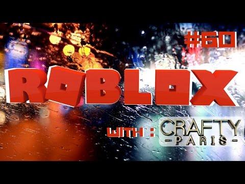 ROBLOX Gameplay Live Stream #60 Crafty Paris 😜😜😜