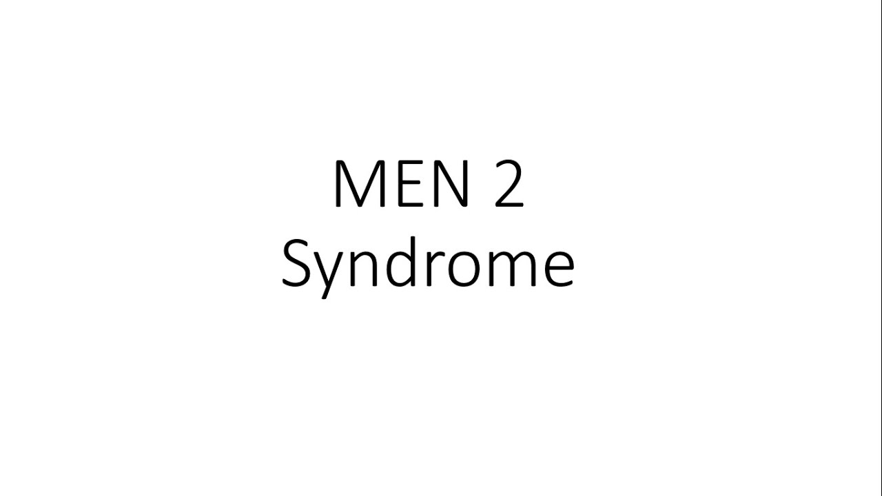 Multiple Endocrine Neoplasia 2 (MEN 2) Syndrome- General Surgery #Generalsurgery