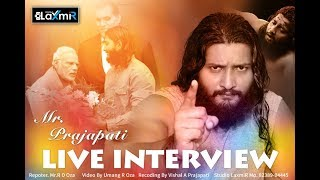Mr.Prajapati (Ravi Prajapati) Live Interview