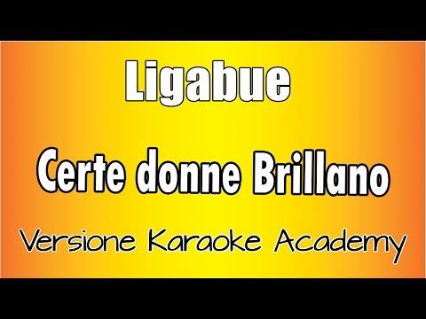 Ligabue - Certe donne brillano (Versione Karaoke Academy Italia)