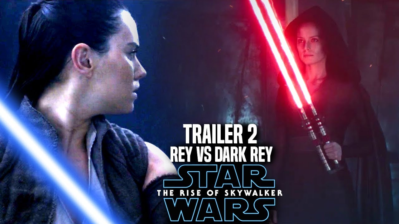 The Rise Of Skywalker Trailer 2 Rey Vs Dark Rey Star Wars Episode 9 Trailer 2 Youtube