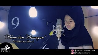 Kamu dan Kenangan (Ost Habibie & Ainun 3) - Cover By Geby
