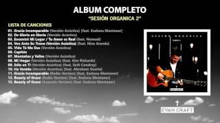 Evan Craft - Sesión Orgánica Parte 2 (Álbum Completo)