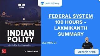 L21: Federal System | 100 Hours - Laxmikanth Summary | UPSC CSE/IAS 2020 | Sidharth Arora