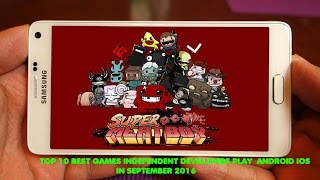 TOP 10 BEST ADDICTIVE GAMES INDEPENDENT PLAY IN SEPTEMBER 2016