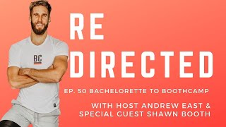 Shawn Booth | Bachelorette to Boothcamp with Andrew East